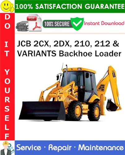 Thumbnail JCB 2CX, 2DX, 210, 212 & VARIANTS Backhoe Loader Service Repair Manual PDF Download ◆