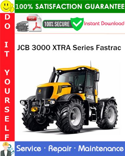 Thumbnail JCB 3000 XTRA Series Fastrac Service Repair Manual PDF Download ◆