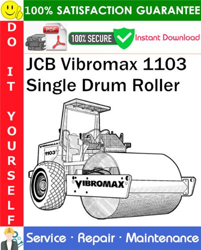 Thumbnail JCB Vibromax 1103 Single Drum Roller Service Repair Manual PDF Download ◆