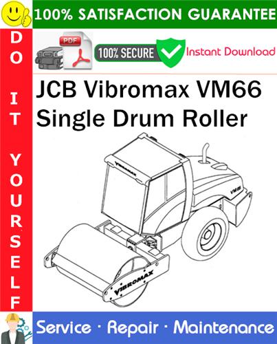 Thumbnail JCB Vibromax VM66 Single Drum Roller Service Repair Manual PDF Download ◆