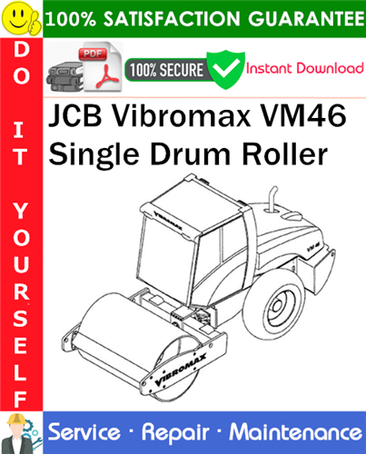 Thumbnail JCB Vibromax VM46 Single Drum Roller Service Repair Manual PDF Download ◆
