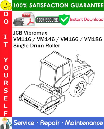 Thumbnail JCB Vibromax VM116 / VM146 / VM166 / VM186 Single Drum Roller Service Repair Manual PDF Download ◆