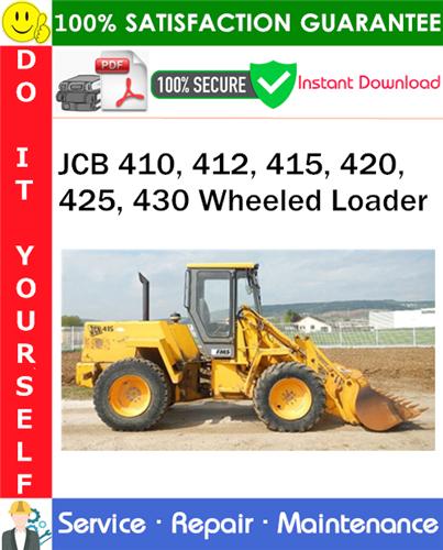 Thumbnail JCB 410, 412, 415, 420, 425, 430 Wheeled Loader Service Repair Manual PDF Download ◆