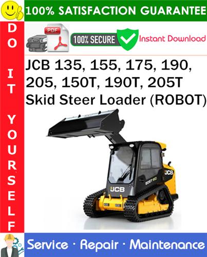 Thumbnail JCB 135, 155, 175, 190, 205, 150T, 190T, 205T Skid Steer Loader (ROBOT) Service Repair Manual PDF Download ◆