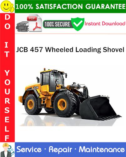 Thumbnail JCB 457 Wheeled Loading Shovel Service Repair Manual PDF Download ◆