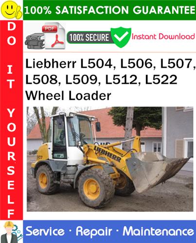 Thumbnail Liebherr L504, L506, L507, L508, L509, L512, L522 Wheel Loader Service Repair Manual PDF Download ◆