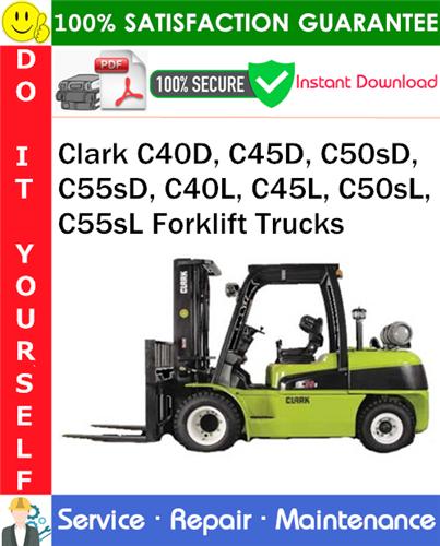 Thumbnail Clark C40D, C45D, C50sD, C55sD, C40L, C45L, C50sL, C55sL Forklift Trucks Service Repair Manual PDF Download ◆