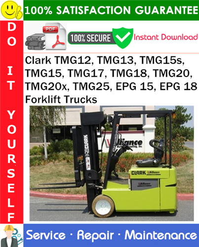 Thumbnail Clark TMG12, TMG13, TMG15s, TMG15, TMG17, TMG18, TMG20, TMG20x, TMG25, EPG 15, EPG 18 Forklift Trucks Service Repair Manual PDF Download ◆
