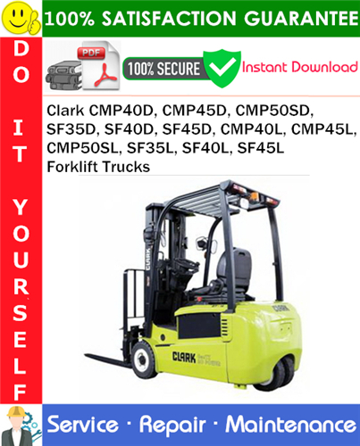 Thumbnail Clark CMP40D, CMP45D, CMP50SD, SF35D, SF40D, SF45D, CMP40L, CMP45L, CMP50SL, SF35L, SF40L, SF45L Forklift Trucks Service Repair Manual PDF Download ◆