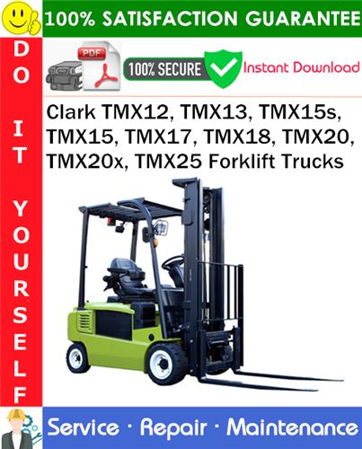 Thumbnail Clark TMX12, TMX13, TMX15s, TMX15, TMX17, TMX18, TMX20, TMX20x, TMX25 Forklift Trucks Service Repair Manual PDF Download ◆