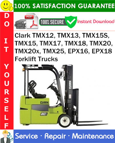 Thumbnail Clark TMX12, TMX13, TMX15S, TMX15, TMX17, TMX18, TMX20, TMX20x, TMX25, EPX16, EPX18 Forklift Trucks Service Repair Manual PDF Download ◆