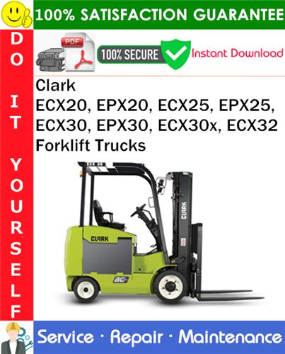 Thumbnail Clark ECX20, EPX20, ECX25, EPX25, ECX30, EPX30, ECX30x, ECX32 Forklift Trucks Service Repair Manual PDF Download ◆