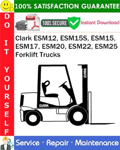 Thumbnail Clark ESM12, ESM15S, ESM15, ESM17, ESM20, ESM22, ESM25 Forklift Trucks Service Repair Manual PDF Download ◆