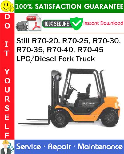 Thumbnail Still R70-20, R70-25, R70-30, R70-35, R70-40, R70-45 LPG/Diesel Fork Truck Service Repair Manual PDF Download ◆