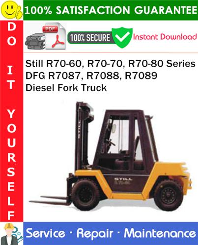 Thumbnail Still R70-60, R70-70, R70-80 Series DFG R7087, R7088, R7089 Diesel Fork Truck Service Repair Manual PDF Download ◆