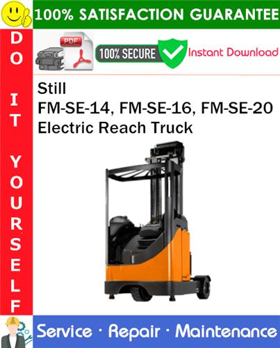 Thumbnail Still FM-SE-14, FM-SE-16, FM-SE-20 Electric Reach Truck Service Repair Manual PDF Download ◆