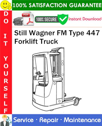 Thumbnail Still Wagner FM Type 447 Forklift Truck Service Repair Manual PDF Download ◆