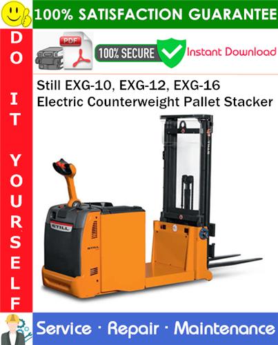 Thumbnail Still EXG-10, EXG-12, EXG-16 Electric Counterweight Pallet Stacker Service Repair Manual PDF Download ◆