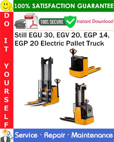 Thumbnail Still EGU 30, EGV 20, EGP 14, EGP 20 Electric Pallet Truck Service Repair Manual PDF Download ◆