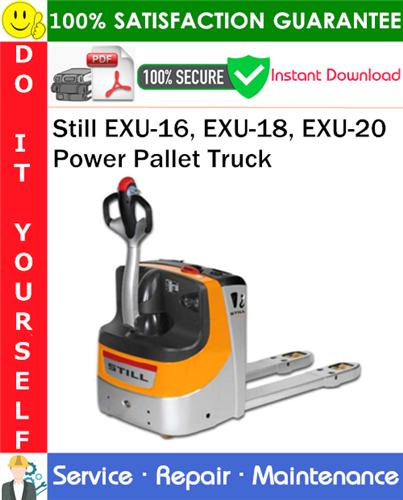 Thumbnail Still EXU-16, EXU-18, EXU-20 Power Pallet Truck Service Repair Manual PDF Download ◆