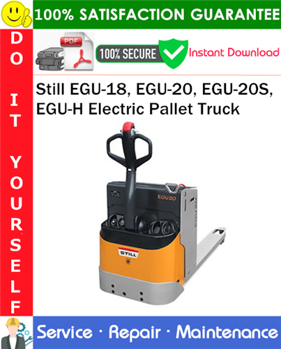 Thumbnail Still EGU-18, EGU-20, EGU-20S, EGU-H Electric Pallet Truck Service Repair Manual PDF Download ◆