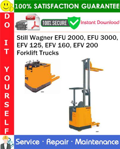 Thumbnail Still Wagner EFU 2000, EFU 3000, EFV 125, EFV 160, EFV 200 Forklift Trucks Service Repair Manual PDF Download ◆