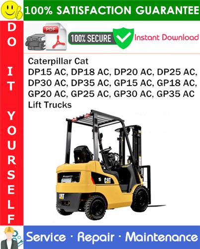 Thumbnail Caterpillar Cat DP15 AC, DP18 AC, DP20 AC, DP25 AC, DP30 AC, DP35 AC, GP15 AC, GP18 AC, GP20 AC, GP25 AC, GP30 AC, GP35 AC Lift Trucks Service Repair Manual PDF Download ◆