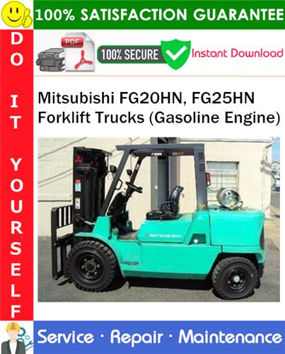 Thumbnail Mitsubishi FG20HN, FG25HN Forklift Trucks (Gasoline Engine) Service Repair Manual PDF Download ◆