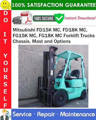Thumbnail Mitsubishi FD15K MC, FD18K MC, FG15K MC, FG18K MC Forklift Trucks Chassis, Mast and Options Service Repair Manual PDF Download ◆