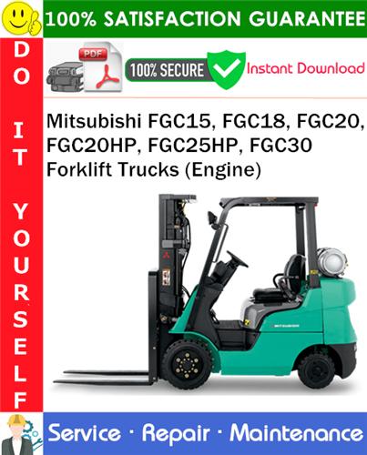 Thumbnail Mitsubishi FGC15, FGC18, FGC20, FGC20HP, FGC25HP, FGC30 Forklift Trucks (Engine) Service Repair Manual PDF Download ◆