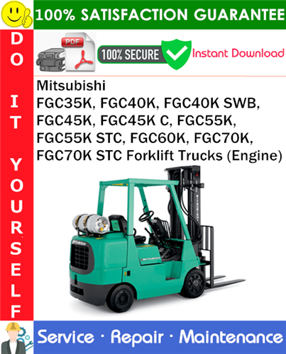 Thumbnail Mitsubishi FGC35K, FGC40K, FGC40K SWB, FGC45K, FGC45K C, FGC55K, FGC55K STC, FGC60K, FGC70K, FGC70K STC Forklift Trucks (Engine) Service Repair Manual PDF Download ◆