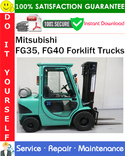 Thumbnail Mitsubishi FG35, FG40 Forklift Trucks Service Repair Manual PDF Download ◆
