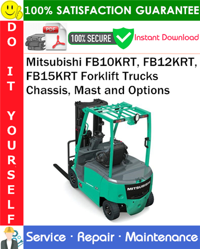 Thumbnail Mitsubishi FB10KRT, FB12KRT, FB15KRT Forklift Trucks Chassis, Mast and Options Service Repair Manual PDF Download ◆