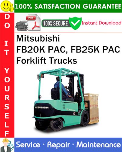 Thumbnail Mitsubishi FB20K PAC, FB25K PAC Forklift Trucks Service Repair Manual PDF Download ◆