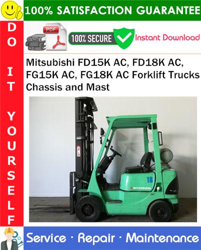 Thumbnail Mitsubishi FD15K AC, FD18K AC, FG15K AC, FG18K AC Forklift Trucks Chassis and Mast Service Repair Manual PDF Download ◆