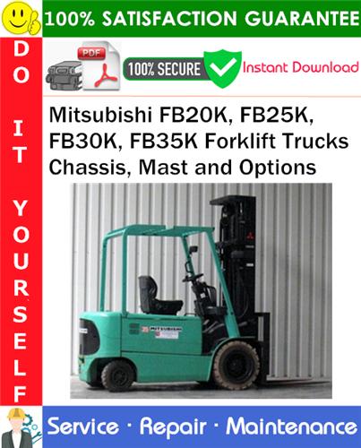 Thumbnail Mitsubishi FB20K, FB25K, FB30K, FB35K Forklift Trucks Chassis, Mast and Options Service Repair Manual PDF Download ◆