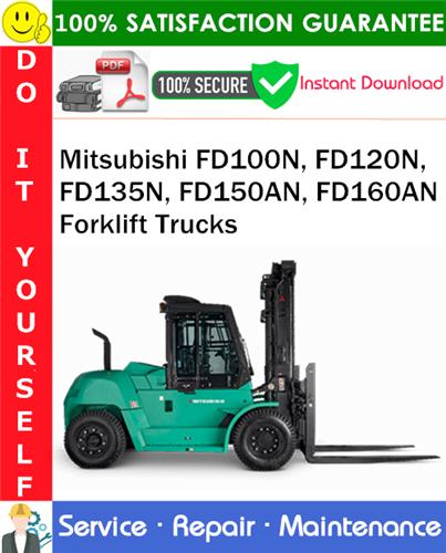 Thumbnail Mitsubishi FD100N, FD120N, FD135N, FD150AN, FD160AN Forklift Trucks Service Repair Manual PDF Download ◆