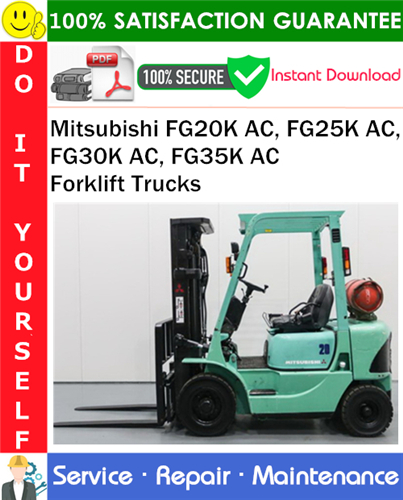 Thumbnail Mitsubishi FG20K AC, FG25K AC, FG30K AC, FG35K AC Forklift Trucks Service Repair Manual PDF Download ◆