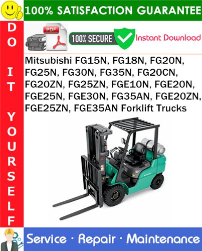 Thumbnail Mitsubishi FG15N, FG18N, FG20N, FG25N, FG30N, FG35N, FG20CN, FG20ZN, FG25ZN, FGE10N, FGE20N, FGE25N, FGE30N, FG35AN, FGE20ZN, FGE25ZN, FGE35AN Forklift Trucks Service Repair Manual PDF Download &#