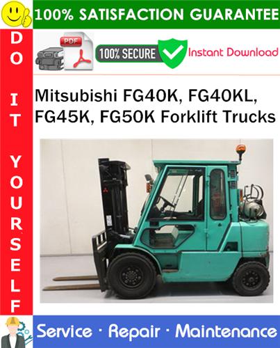 Thumbnail Mitsubishi FG40K, FG40KL, FG45K, FG50K Forklift Trucks Service Repair Manual PDF Download ◆