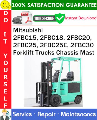 Thumbnail Mitsubishi 2FBC15, 2FBC18, 2FBC20, 2FBC25, 2FBC25E, 2FBC30 Forklift Trucks Chassis Mast Service Repair Manual PDF Download ◆