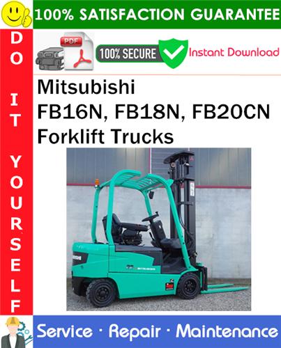 Thumbnail Mitsubishi FB16N, FB18N, FB20CN Forklift Trucks Service Repair Manual PDF Download ◆