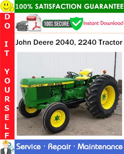 Thumbnail John Deere 2040, 2240 Tractor Service Repair Manual PDF Download ◆