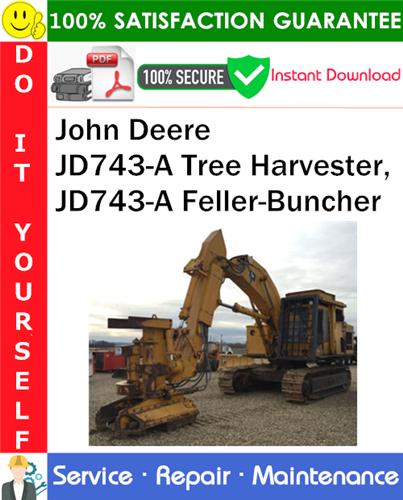 Thumbnail John Deere JD743-A Tree Harvester, JD743-A Feller-Buncher Service Repair Manual PDF Download ◆