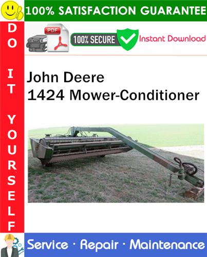 Thumbnail John Deere 1424 Mower-Conditioner Service Repair Manual PDF Download ◆