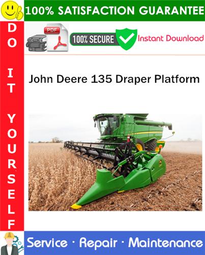 Thumbnail John Deere 135 Draper Platform Service Repair Manual PDF Download ◆