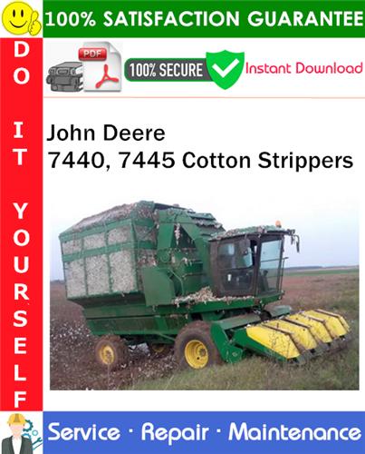 Thumbnail John Deere 7440, 7445 Cotton Strippers Service Repair Manual PDF Download ◆