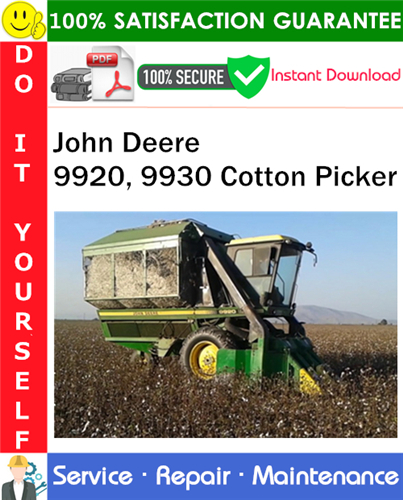 Thumbnail John Deere 9920, 9930 Cotton Picker Service Repair Manual PDF Download ◆