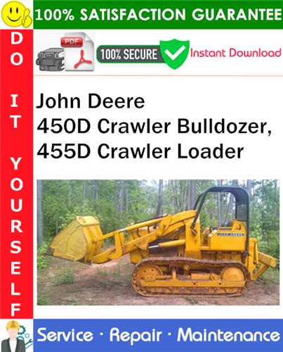 Thumbnail John Deere 450D Crawler Bulldozer, 455D Crawler Loader Service Repair Manual PDF Download ◆