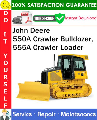 Thumbnail John Deere 550A Crawler Bulldozer, 555A Crawler Loader Service Repair Manual PDF Download ◆